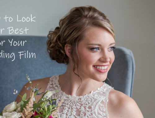 How to Look Your Best For Your Wedding Film